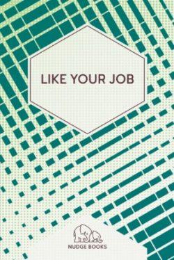 Like Your Job